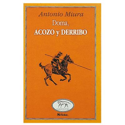 Doma, Acozo y Derribo
