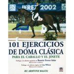 101 Ejercicios de Doma cl�sica para el caballo y el jinete