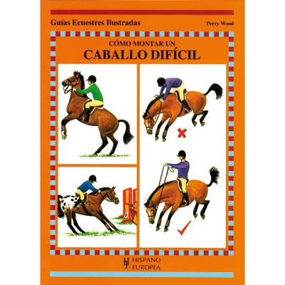 Cómo montar un caballo díficil